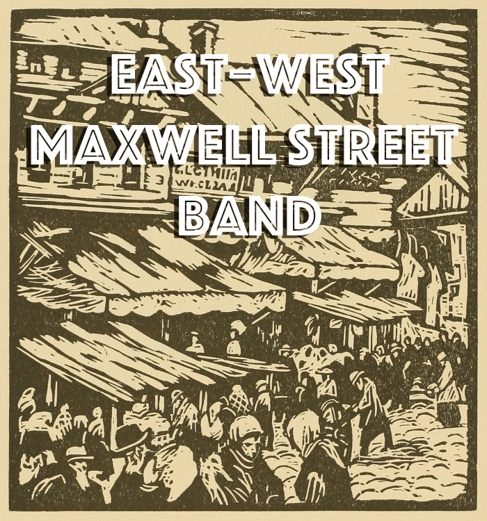 East-West Maxwell Street Band