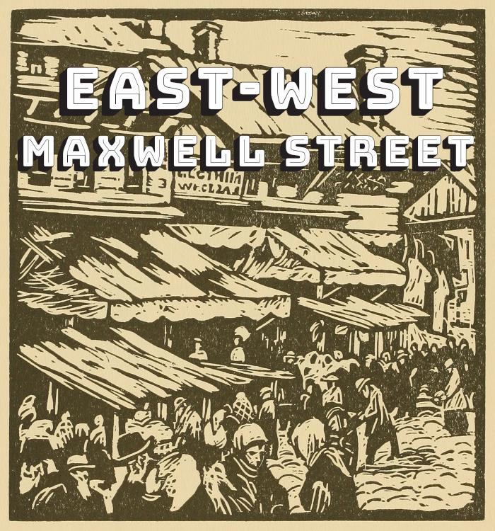 East-West Maxwell Street