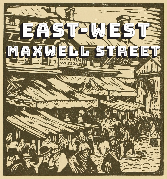 East-West Maxwell Street